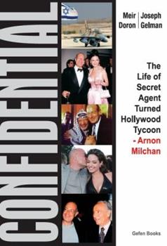 Hardcover Confidential : The Life of Secret Agent Turned Hollywood Tycoon - Arnon Milchan Book